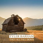 They All Fall Down (The Barn Song) by Tyler Barham