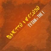 Ghetto Mafioso (feat. The I) by Tytan