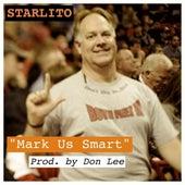 Mark Us Smart - Single by Starlito