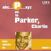 P as in PARKER. Charlie (volume 4) by Charlie Parker