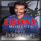 Ray Parker, Jr. Interviews with Ebony Moments (Live Interview) de Ray Parker Jr.