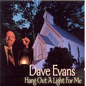 Hang A Light Out For Me by Dave Evans