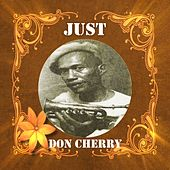 Just Don Cherry by Don Cherry