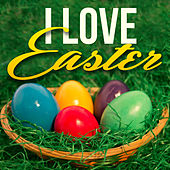I Love Easter by Various Artists