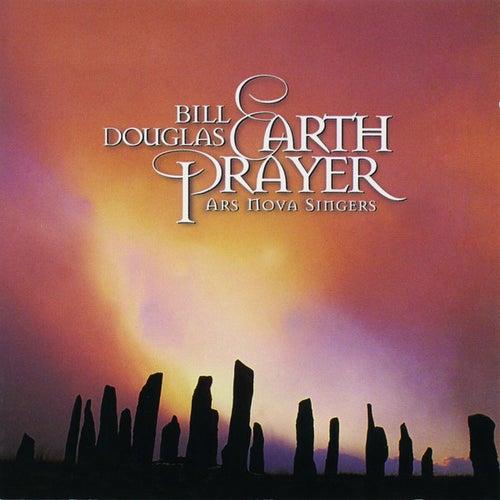 Earth Prayer by Bill Douglas