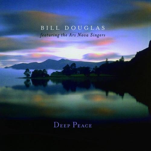 Deep Peace by Bill Douglas
