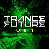 Trance Future Vol.1 - EP by Various Artists