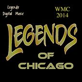 Legends of Chicago WMC 2014 - EP by Various Artists