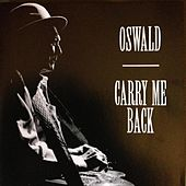 Oswald - Carry Me Back de Bashful Brother Oswald