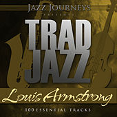 Jazz Journeys Presents Trad Jazz - Louis Armstrong (100 Essential Tracks) by Various Artists