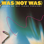 Wheel Me out - EP by Was (Not Was)