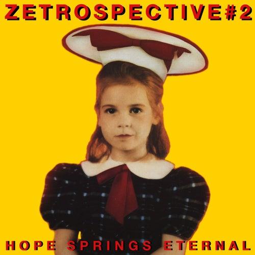 Zetrospective #2: Hope Springs Eternal by Various Artists