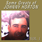 Some Greats of Johnny Horton, Vol. 1 by Johnny Horton