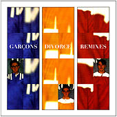 Divorce Remixes by Garçons