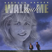 Walk With Me by Rebecca Hansen