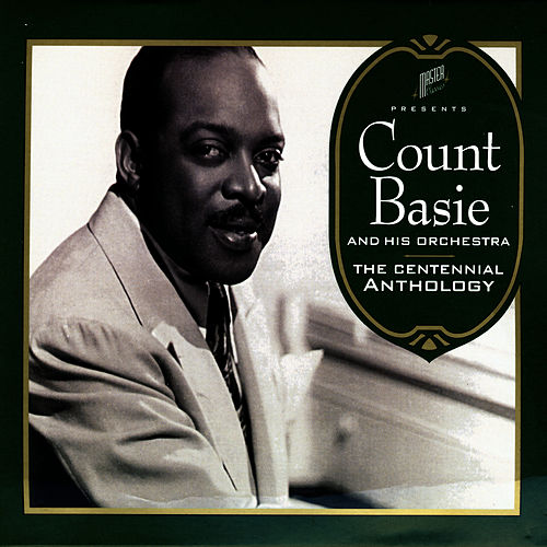 The Centennial Anthology by Count Basie