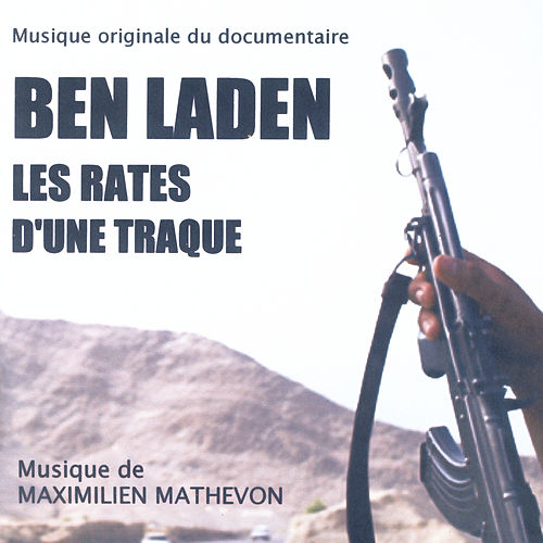 Ben Laden - Les Rates D'Une Traque by Maximilien Mathevon