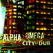 City Of Dub by Alpha & Omega