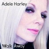 Walk Away von Adele Harley