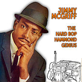 Jimmy McGriff: The Hard Bop Hammond Genius de Jimmy McGriff