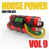 House Power, Vol. 9 (Only for DJ's) von Various Artists