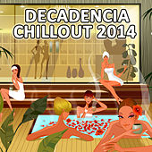 Decandencia Chillout 2014 von Various Artists