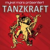 Mykel Mars Präsentiert Tanzkraft von Various Artists