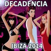 Decadencia Ibiza 2014 von Various Artists