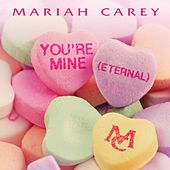 You're Mine (Eternal) von Mariah Carey