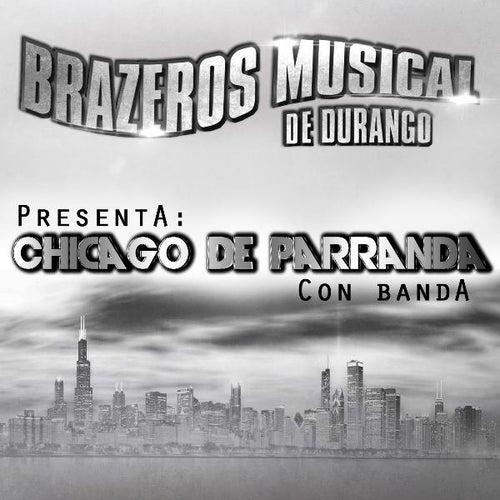 Chicago De Parranda by Brazeros Musical De Durango