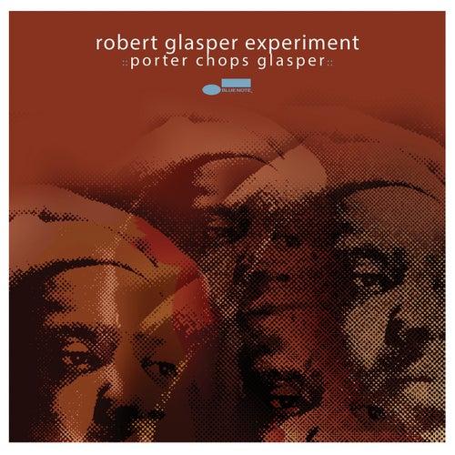 Porter Chops Glasper by Robert Glasper