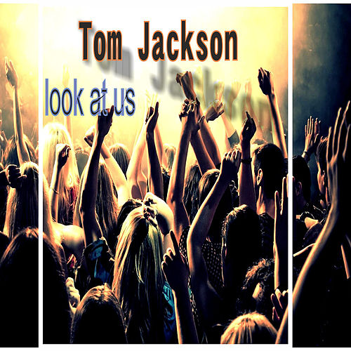 Look At Us by Tom Jackson