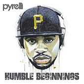 Humble Beginnings by Pyrelli