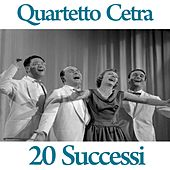 Quartetto Cetra : 20 successi by Quartetto Cetra