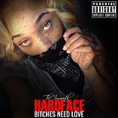 Bitches Need Love von The Immortal Hardface