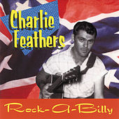 Rock-A-Billy: Rare & Unissued Recordings by Charlie Feathers