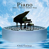 Piano: Relax and Restore Blissful Sleep by Chris Conway
