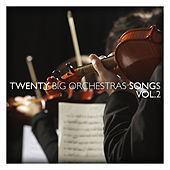 Twenty Big Orchestras Songs Vol. 2 by Various Artists