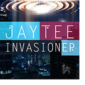Invasion EP by Jay Tee