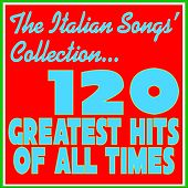 The Italian Songs' Collection (120 Greatest Hits of All Times) de Various Artists