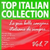 Top Italian Collection, Vol. 7 (Le più  belle canzoni italiane di sempre) de Various Artists