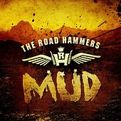 Mud by The Road Hammers