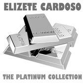 The Platinum Collection: Elizete Cardoso von Elizeth Cardoso