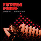 Future Disco, Vol. 7 - 'Til the Lights Come Up by Various Artists