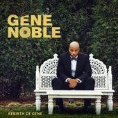 Rebirth of Gene by Gene Noble