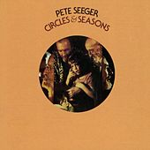 Circles & Seasons by Pete Seeger