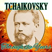 Tchaikovsky Through the Years von Various Artists