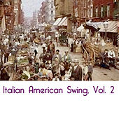 Italian American Swing, Vol. 2 de Various Artists