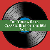 The Young Ones: Classic Hits of the 60s, Vol. 6 de Various Artists