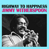 Highway to Happiness de Jimmy Witherspoon